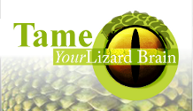 Tame Your Lizard Brain